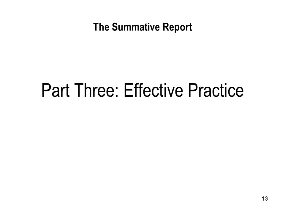 13 The Summative Report Part Three: Effective Practice