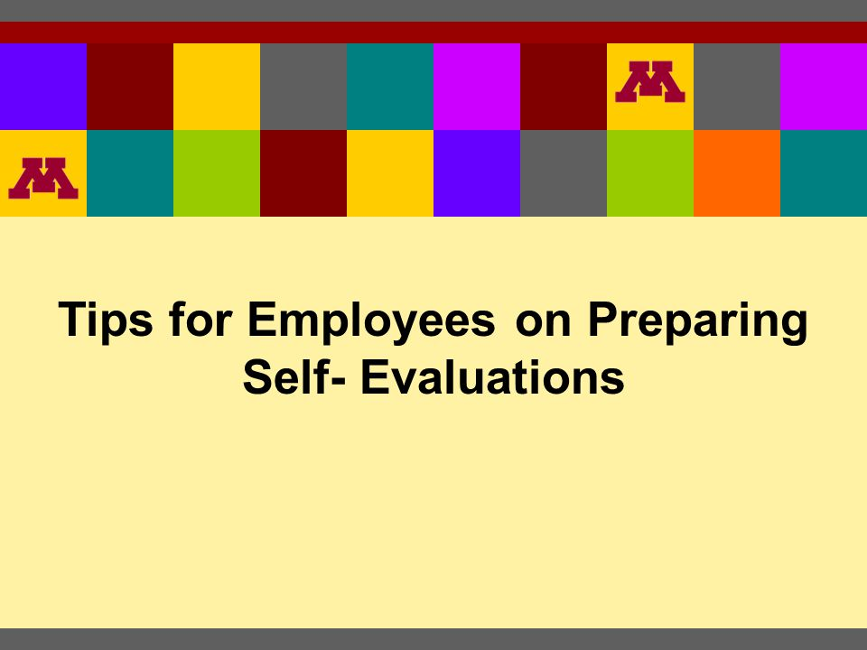 Tips For Employees On Preparing Self Evaluations  Ppt Download