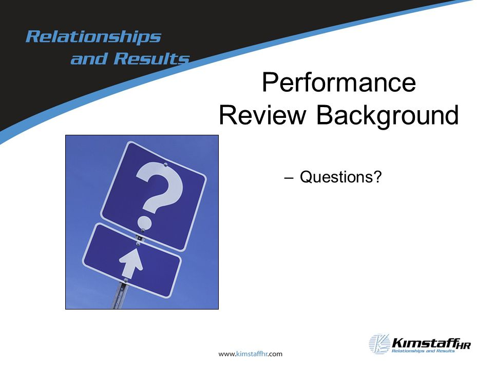 Performance Review Background –Questions