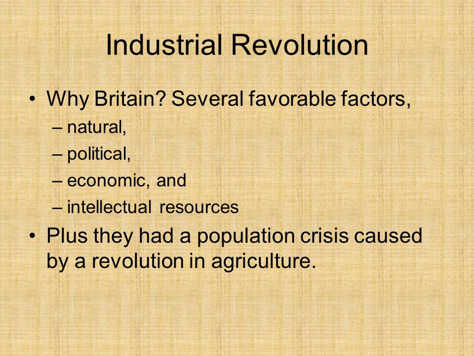 Industrial Revolution Why Britain.