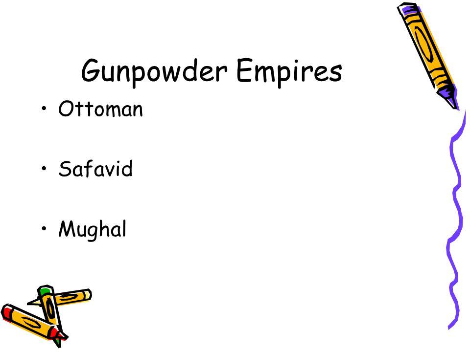 Gunpowder Empires Ottoman Safavid Mughal