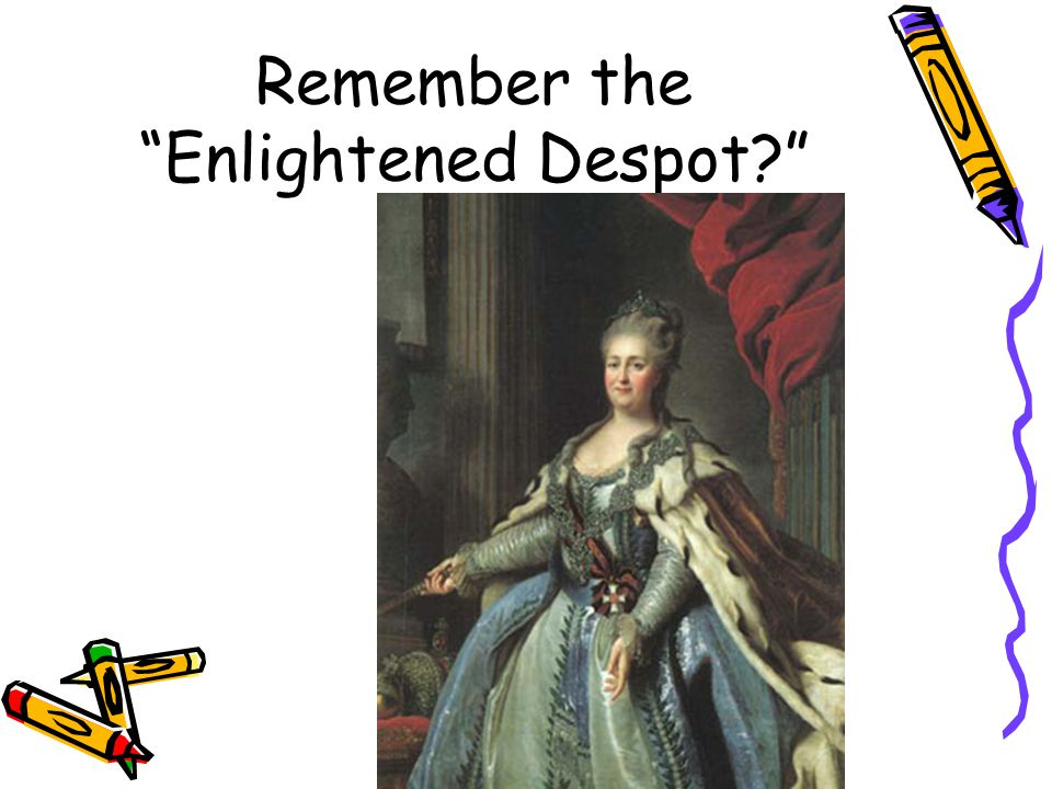 Remember the Enlightened Despot