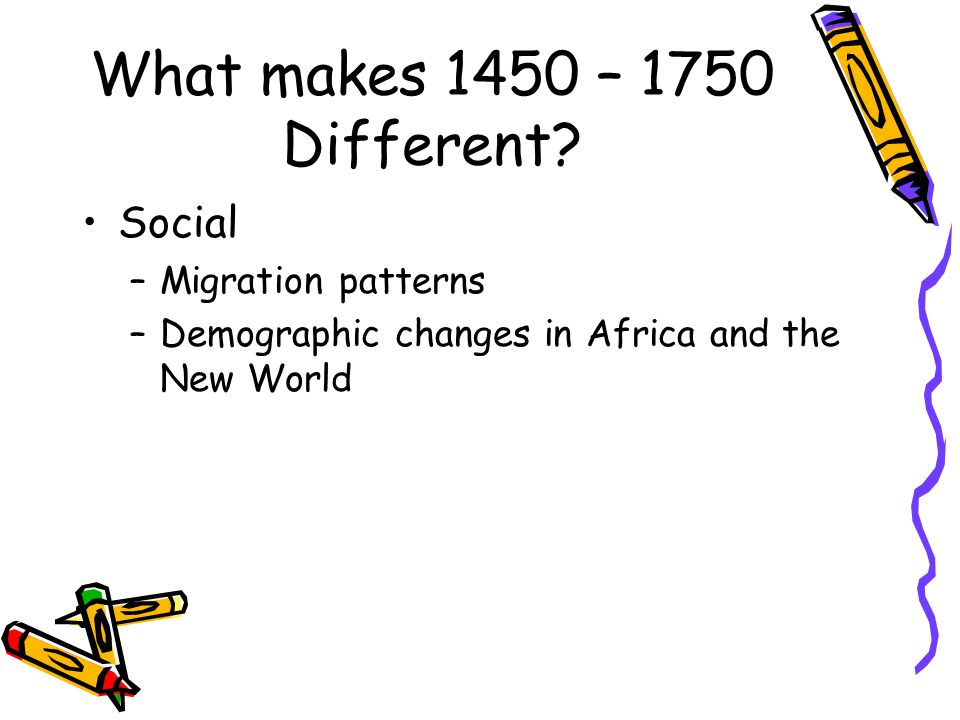 What makes 1450 – 1750 Different.