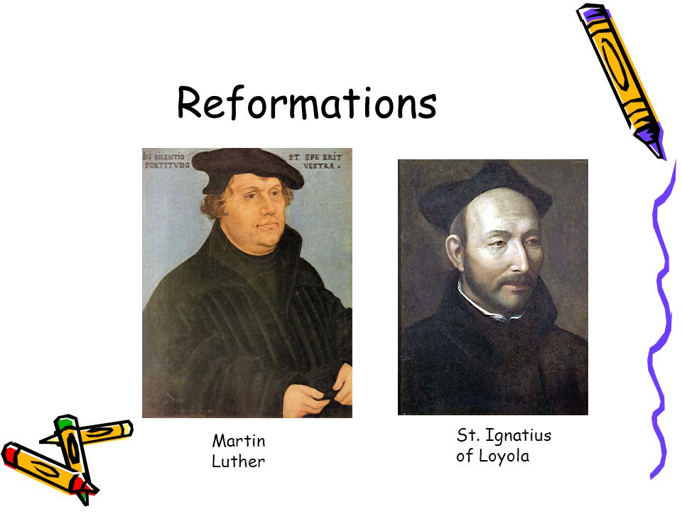 Reformations St. Ignatius of Loyola Martin Luther