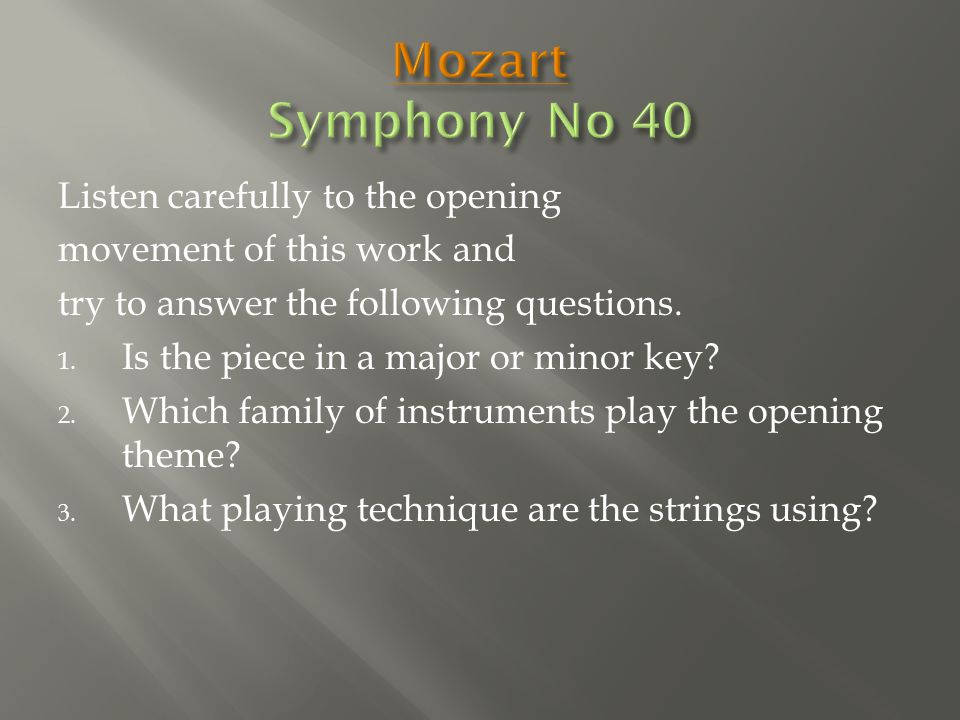 Listen carefully to the opening movement of this work and try to answer the following questions.