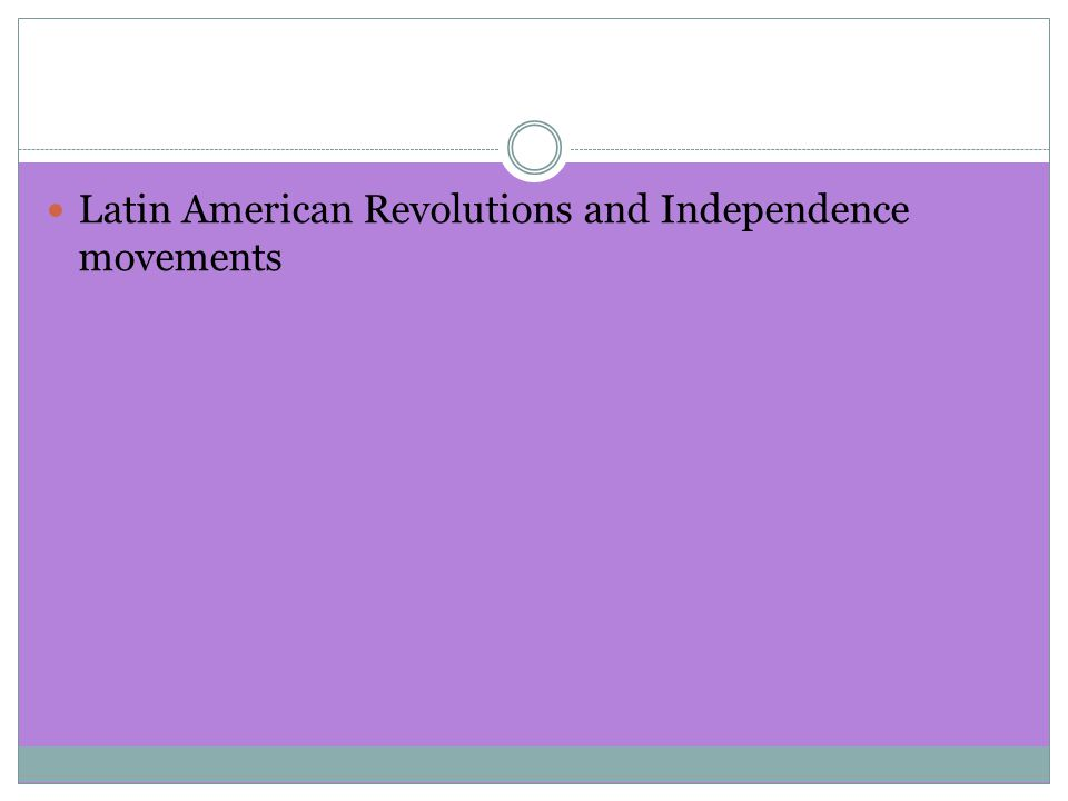 Latin American Revolutions and Independence movements