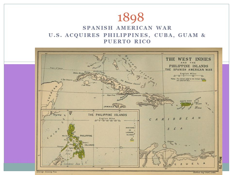 SPANISH AMERICAN WAR U.S. ACQUIRES PHILIPPINES, CUBA, GUAM & PUERTO RICO 1898