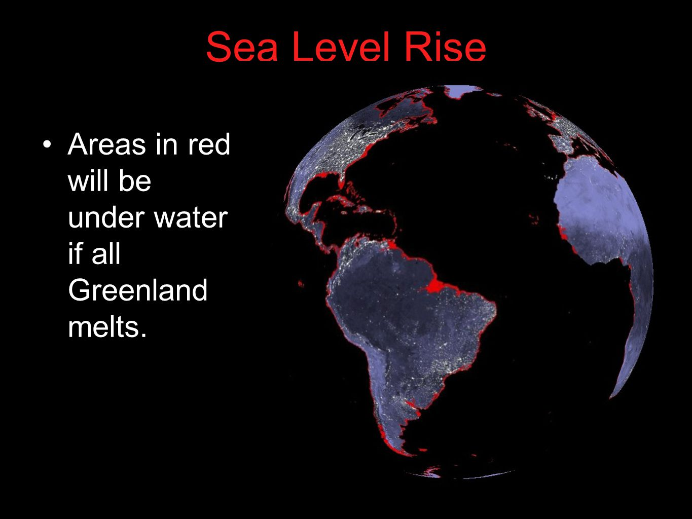 38 Sea Level Rise Areas in red will be under water if all Greenland melts.