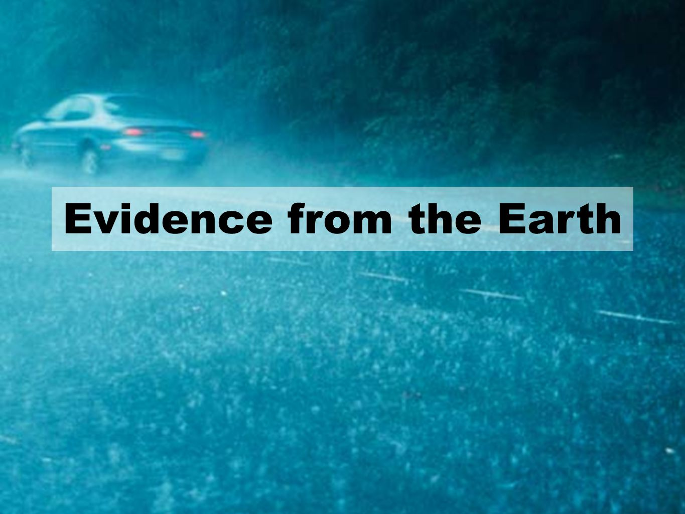 Evidence from the Earth