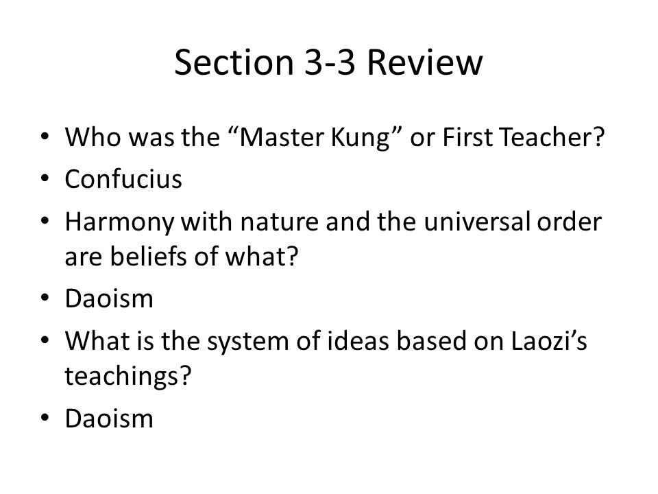Section 3-3 Review Who was the Master Kung or First Teacher.