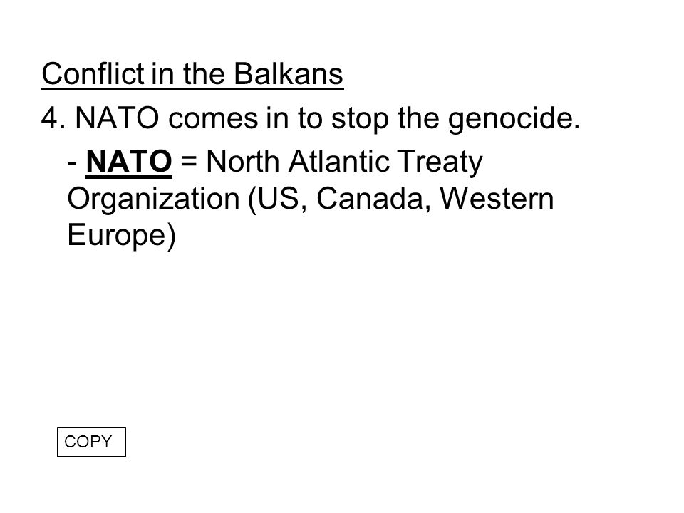 Conflict in the Balkans 4. NATO comes in to stop the genocide.