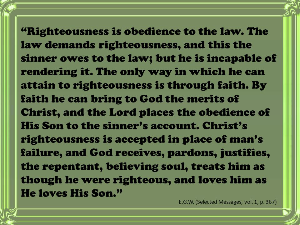 Righteousness is obedience to the law.