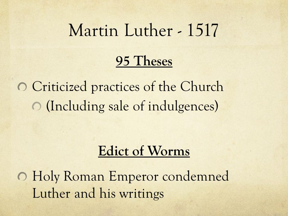 the protestant reformation the state of europe powerful wealthy  5 martin luther 1517 95 theses criticized practices of the church including of indulgences edict of worms holy r emperor condemned luther and