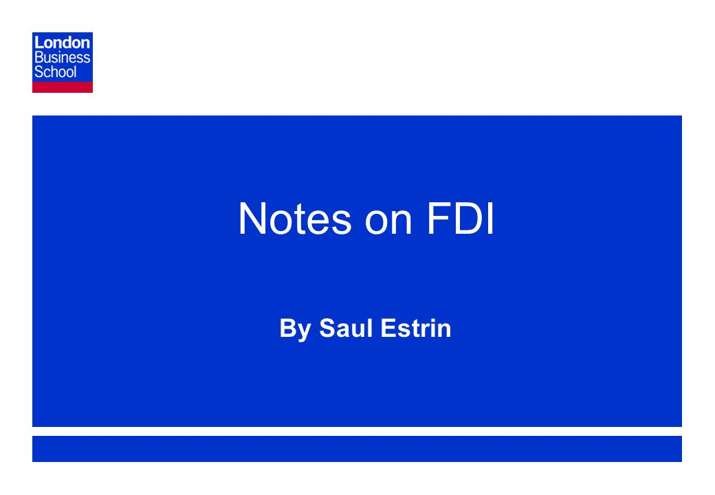 Page 1 Notes on FDI By Saul Estrin