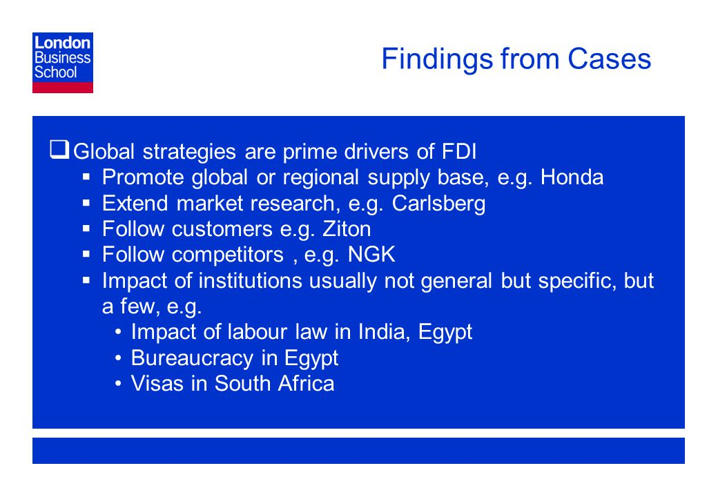 Page 32 Findings from Cases  Global strategies are prime drivers of FDI  Promote global or regional supply base, e.g.