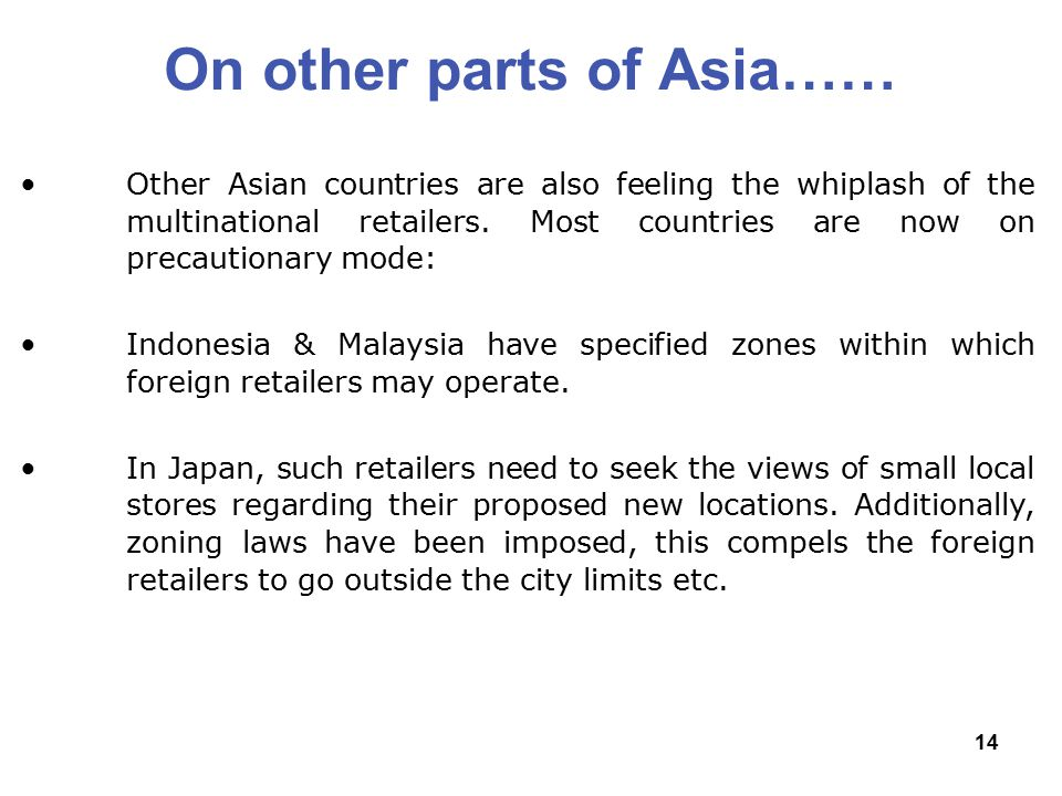 14 On other parts of Asia…… Other Asian countries are also feeling the whiplash of the multinational retailers.