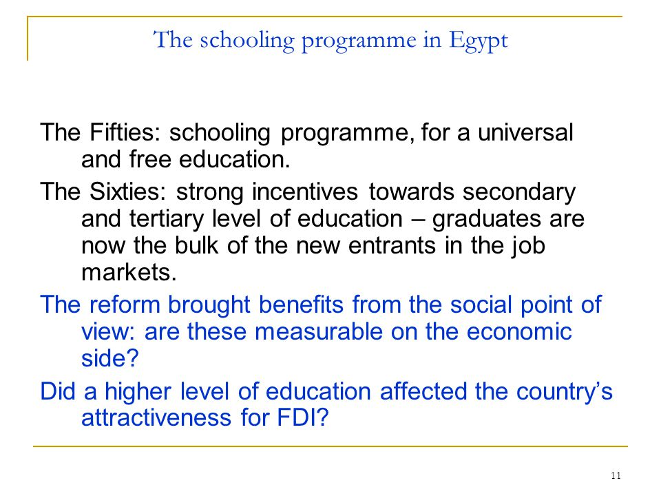 11 The schooling programme in Egypt The Fifties: schooling programme, for a universal and free education.