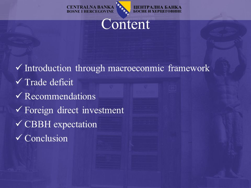 Content Introduction through macroeconmic framework Trade deficit Recommendations Foreign direct investment CBBH expectation Conclusion