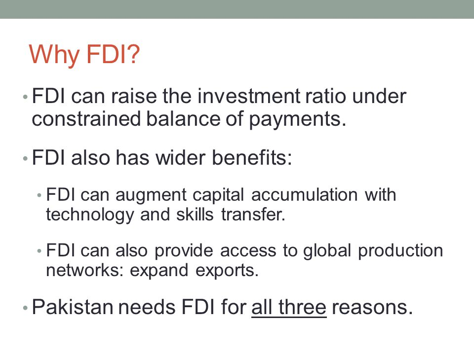 Why FDI. FDI can raise the investment ratio under constrained balance of payments.