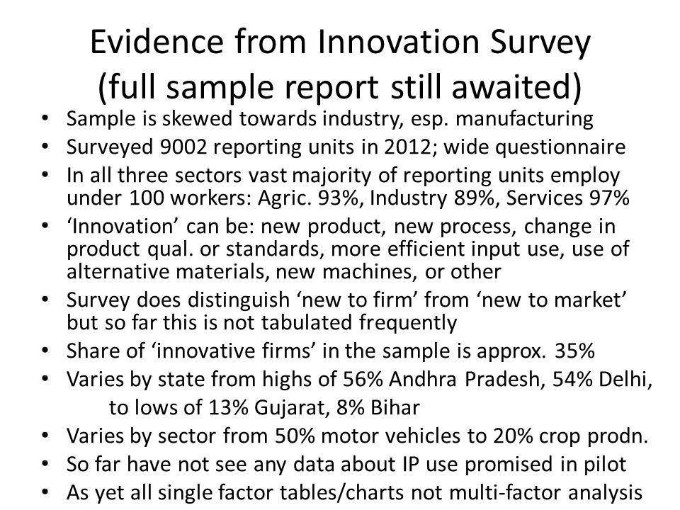 Evidence from Innovation Survey (full sample report still awaited) Sample is skewed towards industry, esp.