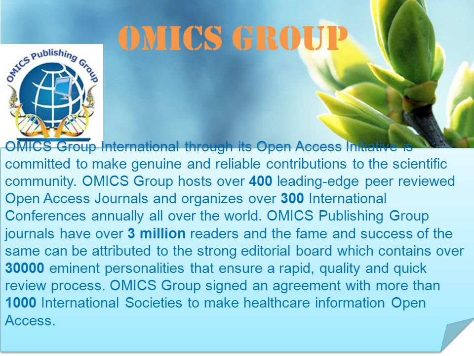 OMICS Group Contact us at: OMICS Group International through its Open Access Initiative is committed to make genuine and reliable contributions to the scientific community.