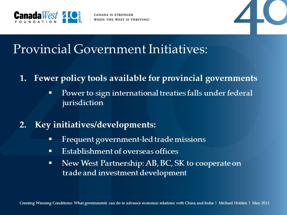 Provincial Government Initiatives: 1.Fewer policy tools available for provincial governments  Power to sign international treaties falls under federal jurisdiction 2.