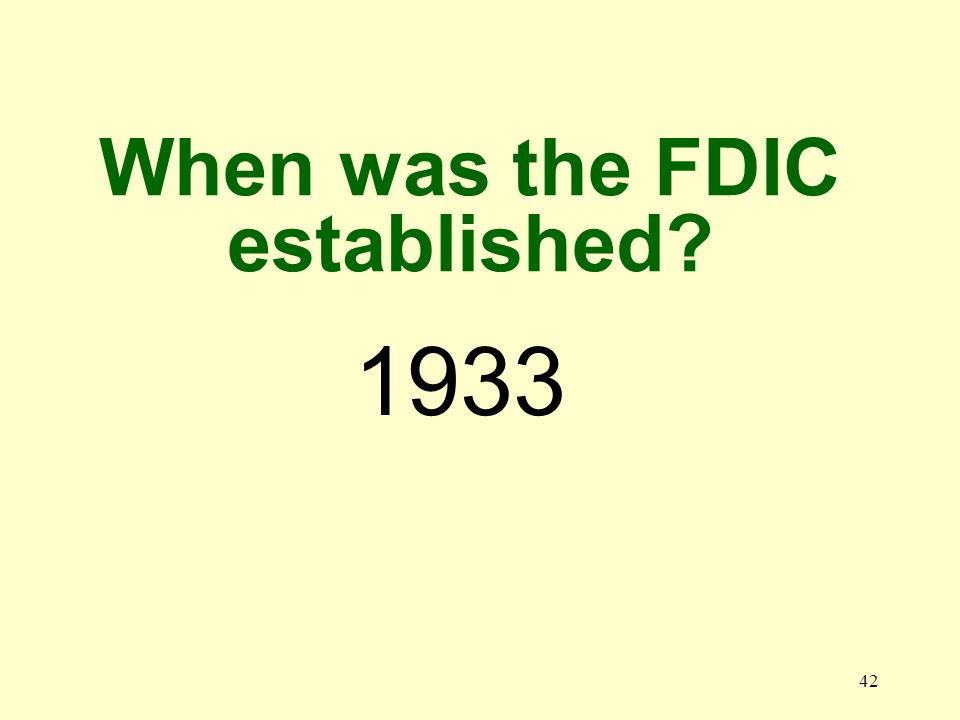 41 What do the letters FDIC stand for The Federal Deposit Insurance Corporation
