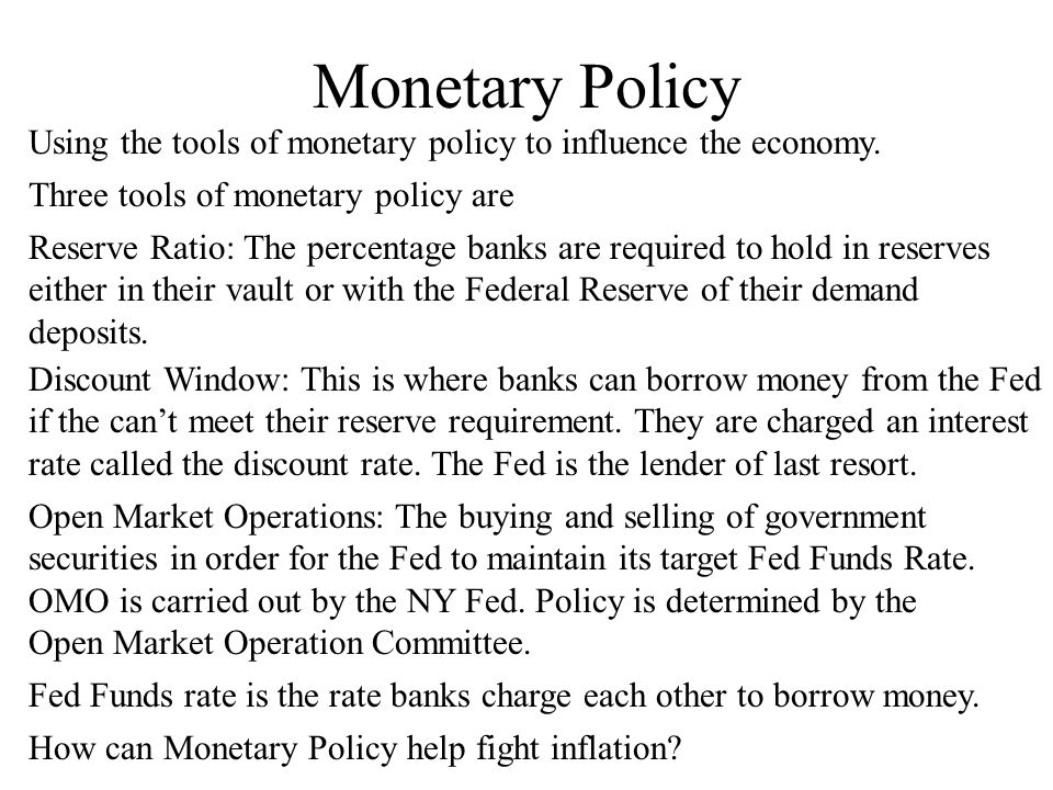 Monetary Policy Using the tools of monetary policy to influence the economy.