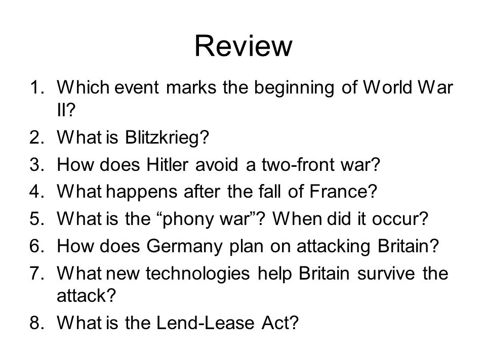 Review 1.Which event marks the beginning of World War II.