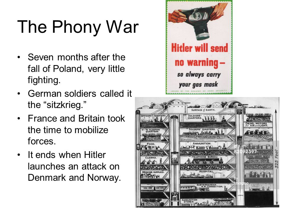 The Phony War Seven months after the fall of Poland, very little fighting.