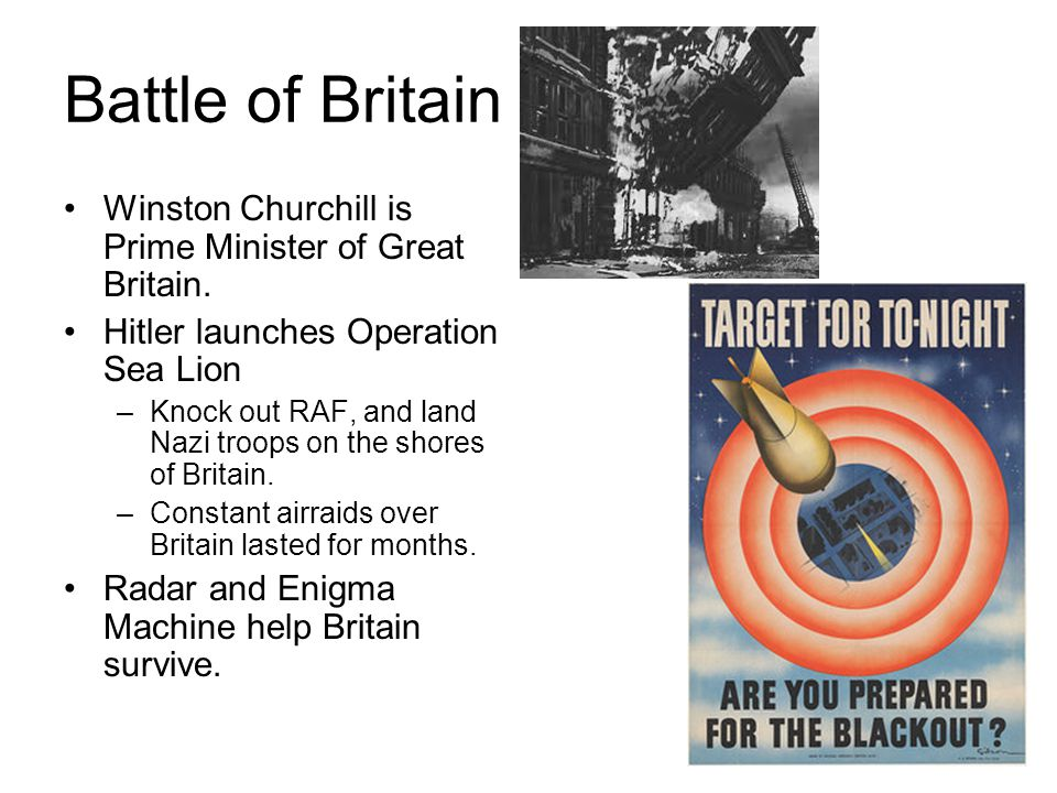 Battle of Britain Winston Churchill is Prime Minister of Great Britain.