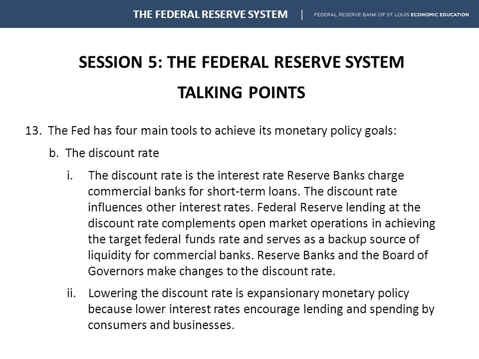 SESSION 5: THE FEDERAL RESERVE SYSTEM TALKING POINTS THE FEDERAL RESERVE SYSTEM 13.
