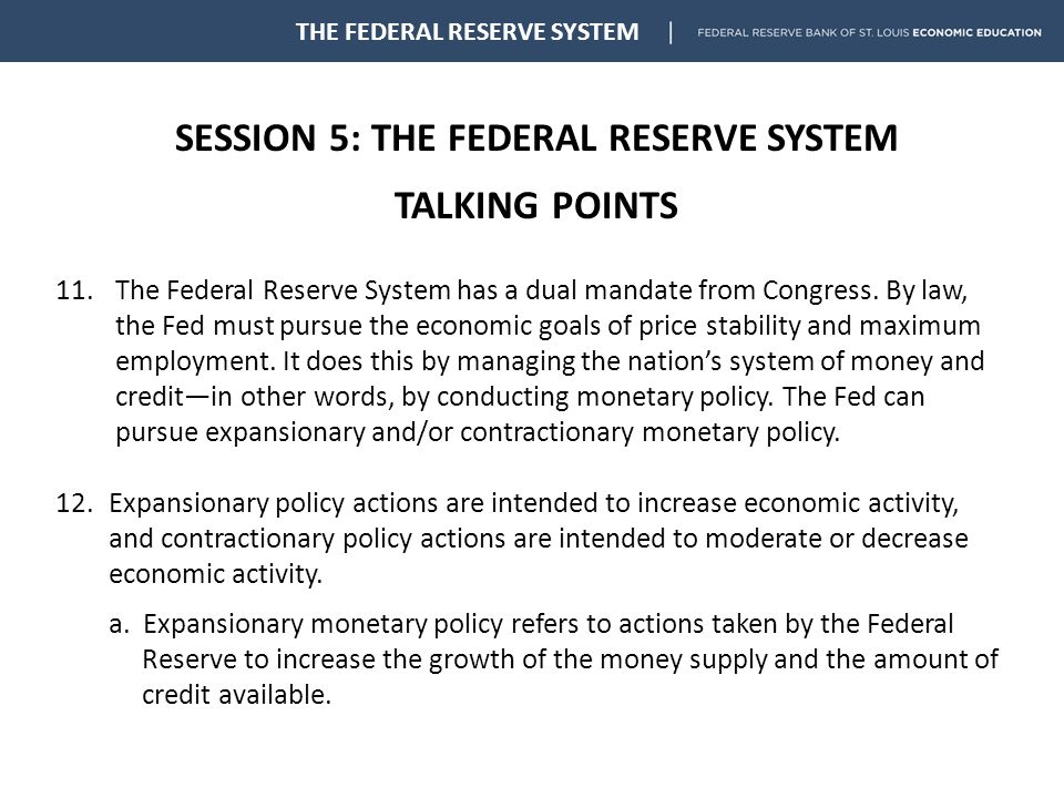 SESSION 5: THE FEDERAL RESERVE SYSTEM TALKING POINTS THE FEDERAL RESERVE SYSTEM 11.