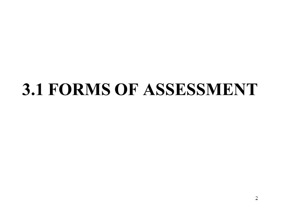 2 2 3.1 FORMS OF ASSESSMENT