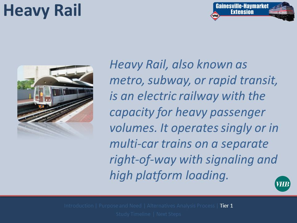 Heavy Rail Heavy Rail, also known as metro, subway, or rapid transit, is an electric railway with the capacity for heavy passenger volumes.