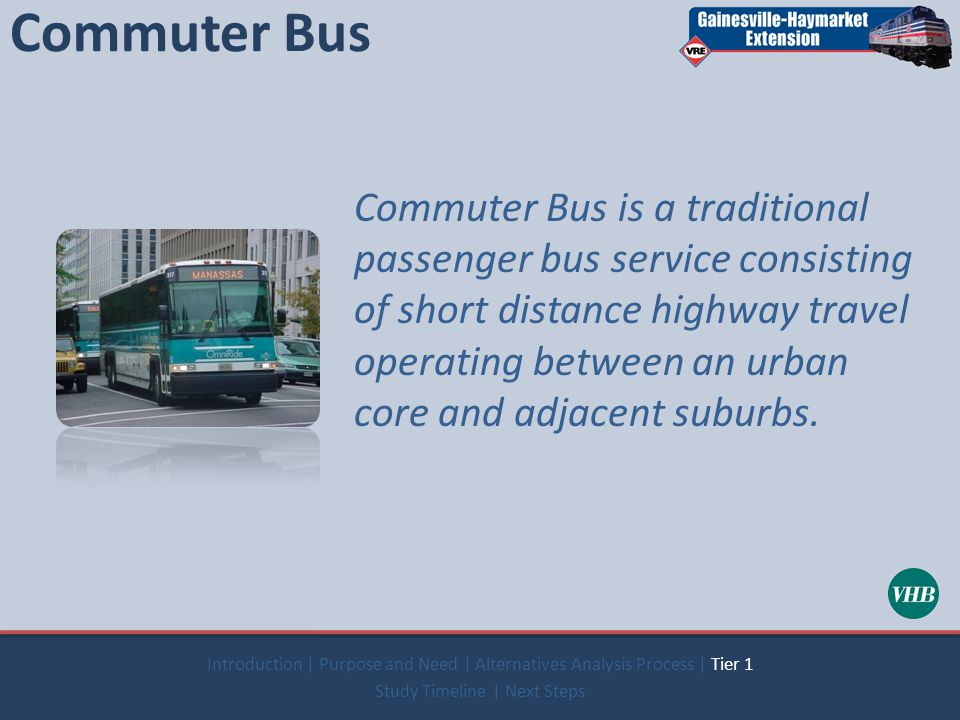 Commuter Bus Commuter Bus is a traditional passenger bus service consisting of short distance highway travel operating between an urban core and adjacent suburbs.