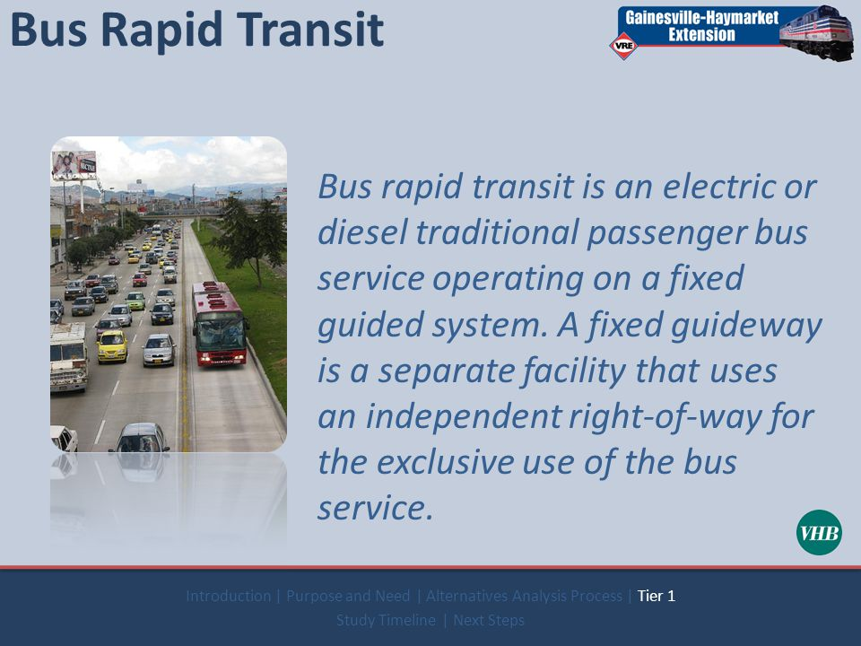 Bus Rapid Transit Bus rapid transit is an electric or diesel traditional passenger bus service operating on a fixed guided system.
