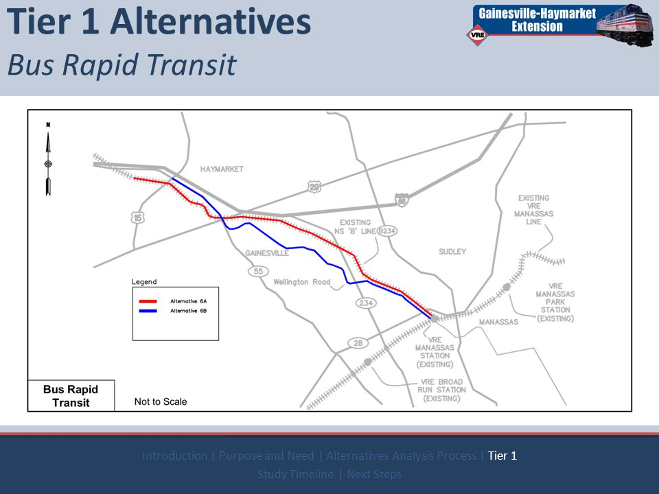  Commuter Rail  Light Rail  Heavy Rail  People Mover  Commuter Bus  Bus Rapid Transit Tier 1 Alternatives Bus Rapid Transit Introduction | Purpose and Need | Alternatives Analysis Process | Tier 1 Study Timeline | Next Steps