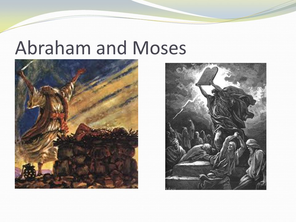 Abraham and Moses