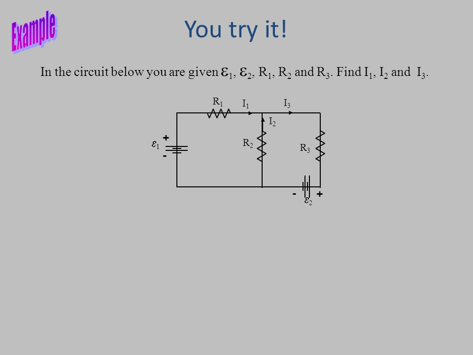 You try it. In the circuit below you are given  1,  2, R 1, R 2 and R 3.