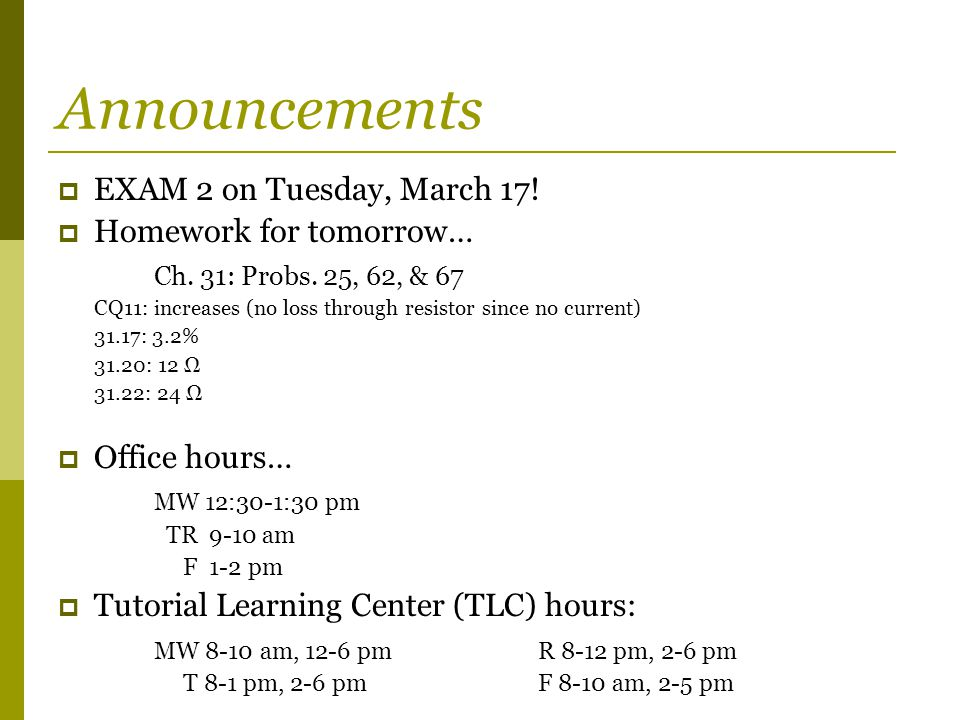 Announcements  EXAM 2 on Tuesday, March 17.  Homework for tomorrow… Ch.