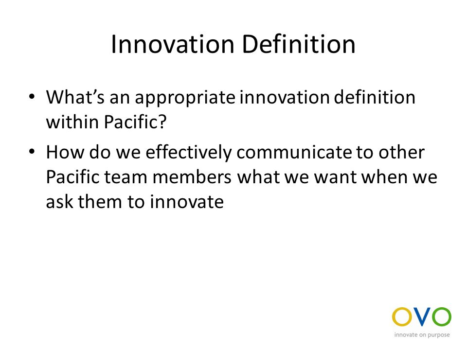 Innovation Definition What's an appropriate innovation definition within Pacific.