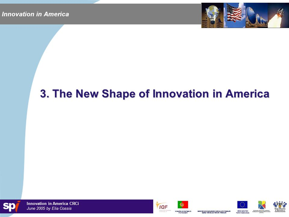 Innovation in America CRCi June 2005 by Elia Cossis Innovation in America 3.