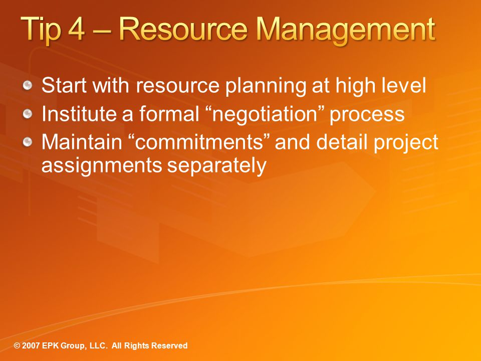 Start with resource planning at high level Institute a formal negotiation process Maintain commitments and detail project assignments separately