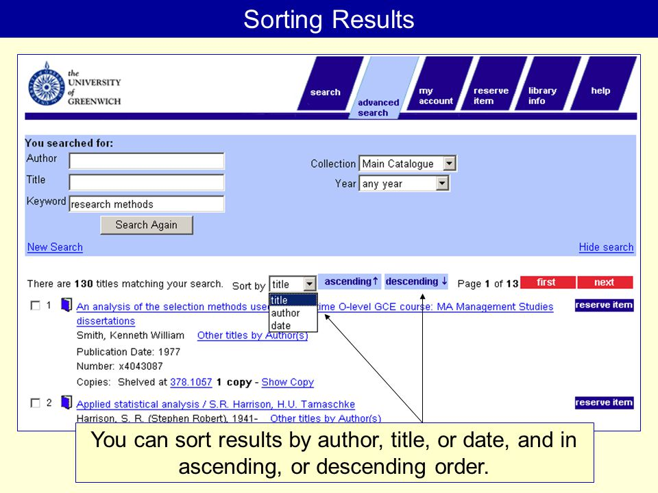 Sorting Results You can sort results by author, title, or date, and in ascending, or descending order.