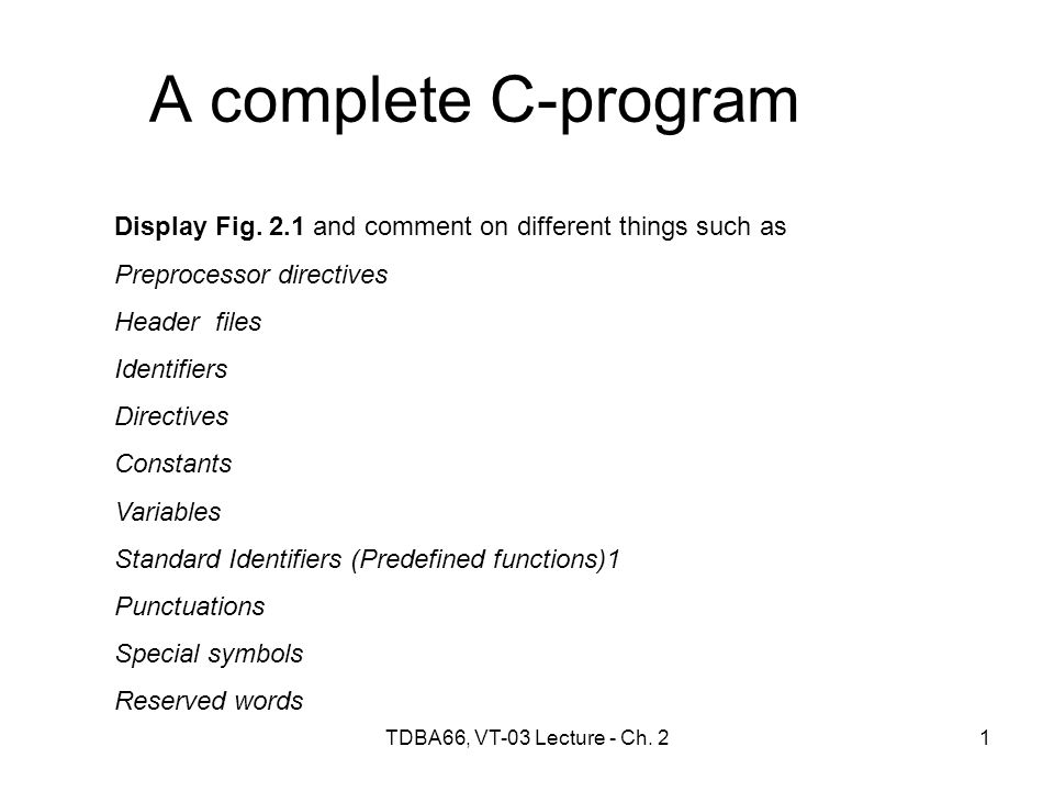 TDBA66, VT-03 Lecture - Ch. 21 A complete C-program Display Fig.