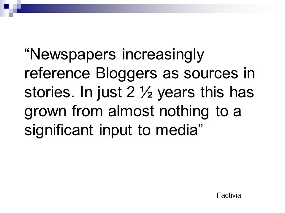 Newspapers increasingly reference Bloggers as sources in stories.