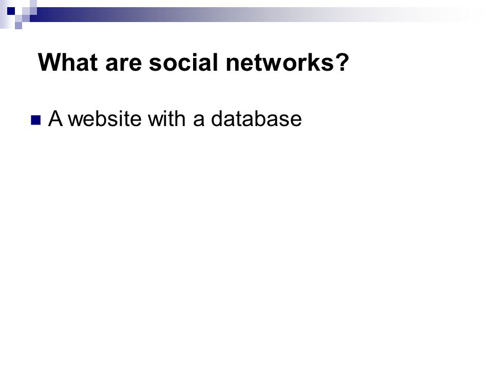 What are social networks A website with a database