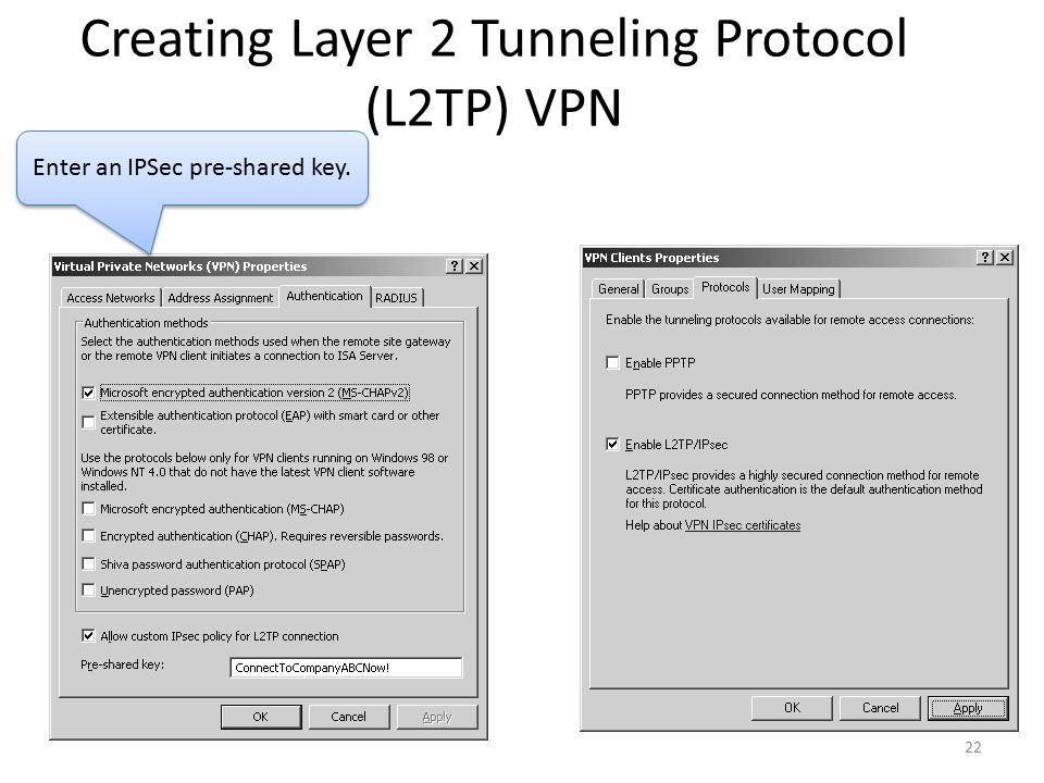 22 Creating Layer 2 Tunneling Protocol (L2TP) VPN Enter an IPSec pre-shared key.