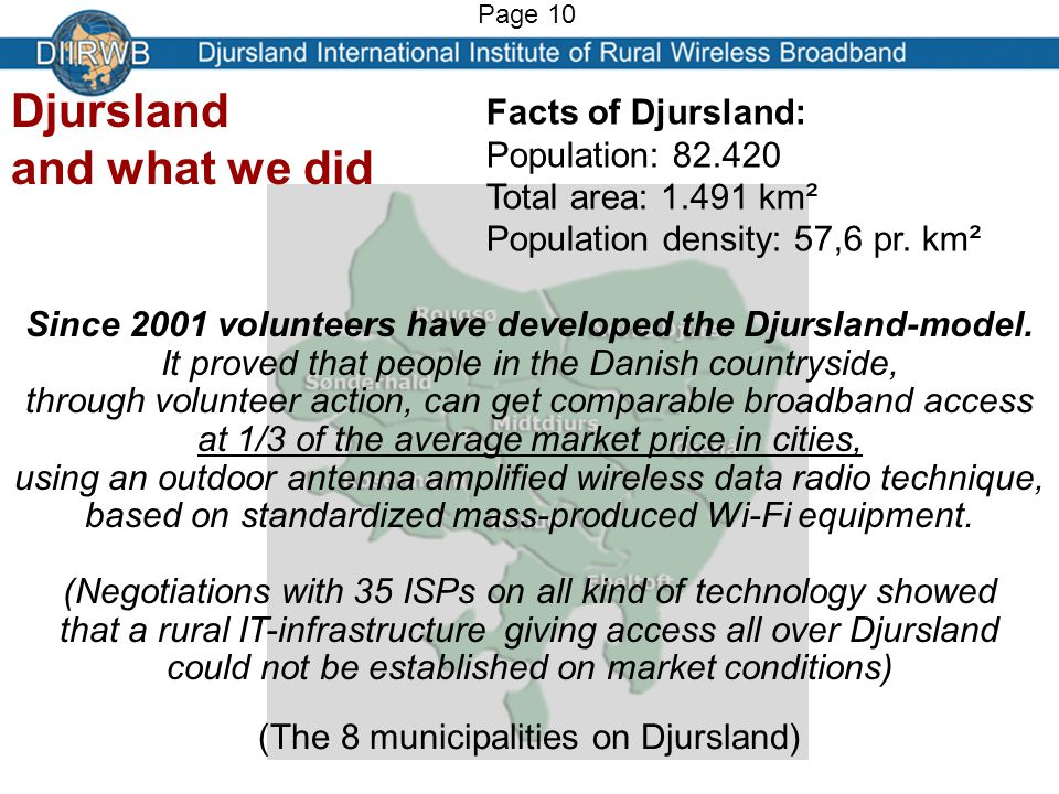 (The 8 municipalities on Djursland) Since 2001 volunteers have developed the Djursland-model.